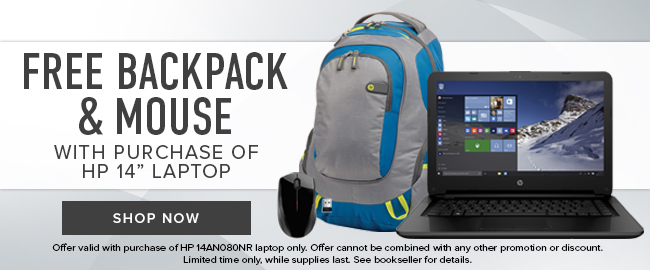 Picture of a backpack, mouse, and laptop. Free backpack & mouse with purchase of HP 14 inch laptop. Offer valid with purchase of HP 14AN080NR laptop only. Offer cannot be combined with any other promotion or discount. Limited time only, while supplies last. See bookseller for details. Click to shop now.